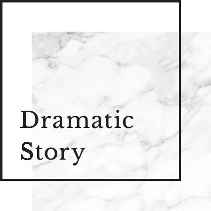 Dramatic Story